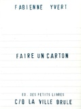 Fabienne Yvert - Faire un carton.