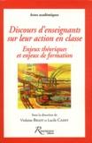 Violaine Bigot et Lucile Cadet - Discours d'enseignants sur leur action en classe - Enjeux théoriques et enjeux de formation.