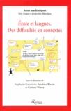 Stéphanie Galligani et Sandrine Wachs - Ecole et langues - Des difficultés en contextes.
