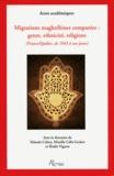 Yolande Cohen et Mireille Calle-Gruber - Migrations maghrébines comparées : genre, ethnicité et religions (France-Québec, de 1945 à nos jours).