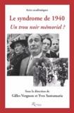 Gilles Vergnon et Yves Santamaria - Le syndrome de 1940 - Un trou noir mémoriel ?.