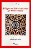 Mohamed-Cherif Ferjani - Religion et démocratisation en Méditerranée.