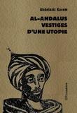 Abdelaziz Kacem - Al-Andalus, vestiges d'une utopie.