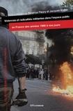 Béatrice Fleury et Jacques Walter - Violences et radicalités militantes dans l'espace public en France des années 1980 à nos jours.