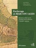 Gilles Pignon et Jean-François Rebeyrotte - Esclavage et Mar(r)on(n)ages - Refuser la condition servile à la Réunion au XVIIIe siècle.