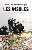 Antoine Hatzenberger - Les insulés - Exilés politiques en Corse.