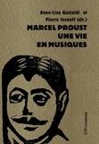 Anne-Lise Gastaldi et Pierre Ivanoff - Marcel Proust, une vie en musiques.