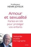 Henri Joyeux - Amour et sexualité - Parlez-en tôt pour protéger vos enfants.