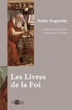 Saint Augustin - Les Livres de la Foi.