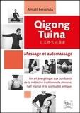 Amaël Ferrando - Qigong Tuina - Massage et automassage - Un art énergétique aux confluents de la médecine traditionnelle chinoise, l'art martial et la spiritualité antique.