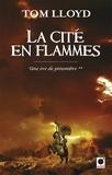 Tom Lloyd - Une ère de pénombre Tome 2 : La cité en flammes.