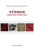 Jean-Charles Desgroux - Stoner - Blues for the red sun.
