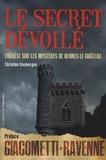 Christian Doumergue - Le secret dévoilé - Enquête sur les mystères de Rennes-Le-Château.
