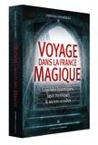Christian Doumergue - Voyage dans la France magique - Légendes historiques, lieux mystiques et secrets occultes.