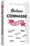 Madame Connasse - Madame Connasse se lâche !.