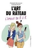 Charlotte Bernasconi et Elodie Boisier - L'art du râteau - L'amour de A à R.
