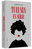 Tueuses en série / Frédérique Volot | Volot, Frédérique (1966-....)