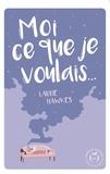 Laurie Hawkes - Moi ce que je voulais.