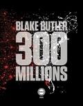 Blake Butler - 300 millions.