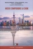 Mathilde Aubinaud et Philippe Branche - Mieux comprendre la Chine - 10 clés de communication pour appréhender l'Empire du Milieu.