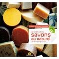 Sylvain Chevallier - Je crée mes savons au naturel - L'art de la savonnerie à froid.