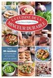 Marie Chioca et Brigitte Fichaux - La cuisine de la minceur durable - Avec 90 recettes savoureuses et bonnes pour la santé.