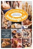 Marie Chioca et Delphine Paslin - Les secrets de la boulange bio - 110 recettes sucrées et salées.