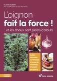 Claude Aubert - L'oignon fait la force ! - Les choux sont plein d'atouts.
