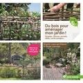 Brigitte Lapouge-Déjean et Serge Lapouge - Du bois pour aménager mon jardin ! - Pergolas, clôtures, portails, allées, carrés potagers....