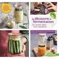Helene Scherneberg et Louise Browaeys - Je découvre la fermentation - Du vivant dans mon assiette !.