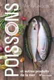 Marie Chioca - Poissons et autres produits de la mer - 100 recettes éco-responsables.