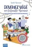 Sarah Bienaimé - Devenez végé avec la famille Bienaimé - Des tuyaux, du vécu et plein de recettes.