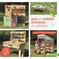 Françoise Manceau-Guilhermond - Jeux et mobilier d'enfants en palettes - Mur d'escalade, bac à sable, jeu de palets, balancelle, tableau noir, cabane…..