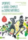 Françoise Couic Marinier et Jérôme Grest - Sportifs : le guide complet des soins naturels.