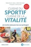 Valérie Duclos-Lelieur et Céline Mennetrier - Cuisine du sportif, cuisine de la vitalité - 100 recettes saines pour tous ceux qui bougent.