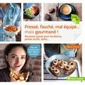 Marie Chioca - Pressé, fauché, mal équipé... mais gourmand ! - Recettes saines pour étudiants, jeunes actifs, solos....