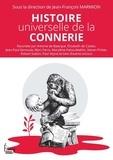 Jean-François Marmion et Antoine de Baecque - Histoire universelle de la connerie.