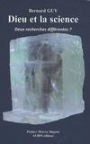 Bernard Guy - Dieu et la science - Deux recherches différentes ?.