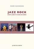 Marc Alvarado - Jazz rock - Esprits libres et fusion des genres.