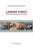 Sylvain Bertot - Ladies first - Une anthologie du rap féminin en 100 albums.