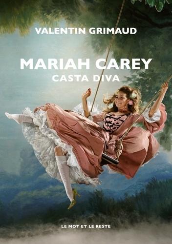 Mariah Carey : Casta diva / Valentin Grimaud |