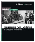 Guerre d'Algérie : le choc des mémoires / Bertrand Le Gendre | Le Gendre, Bertrand