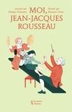 Edwige Chirouter - Moi, Jean-Jacques Rousseau.