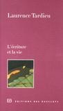 Laurence Tardieu - L'écriture et la vie.