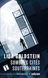 Lisa Goldstein - Sombres cités souterraines.