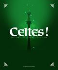 Anonyme - Celtes ! - Panorama de l'imaginaire celtique.
