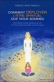 Serge Boutboul - Comment déployer l'être spirituel que nous sommes - Discerner notre mission de vie et évoluer de manière authentique.