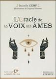 Isabelle Cerf et Daphna Sebbane - L'oracle de la voix des âmes.