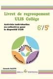 Christelle Valette - Livret de regroupement ULIS Collège 6e/5e - Activités individuelles ou collectives pour le dispositif ULIS.