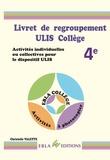 Christelle Valette - Livret de regroupement ULIS collège 4e - Activités individuelles ou collectives pour le dispositif ULIS.